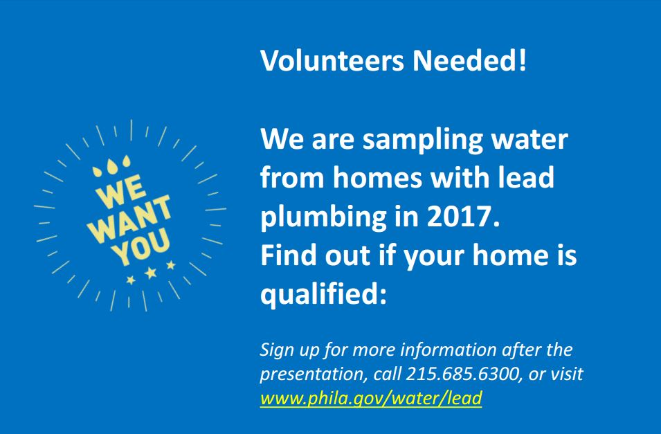 To encourage customers to take part in our 2017 upcoming in-home sampling program, we introduced a $50 water bill credit for participants. Sign up by calling 215 685 6300.