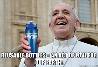 The Pope thinks reusable bottles are a great idea!